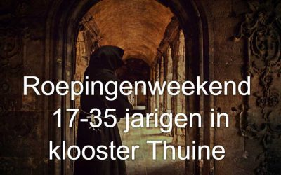 Roepingenweekend 17-35 jarigen klooster Thuine