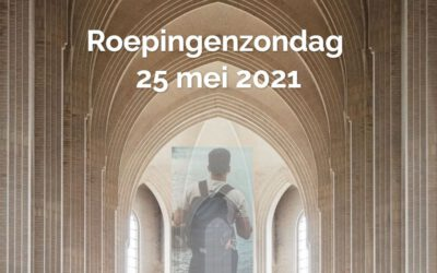 Roepingenzondag 25 mei 2021
